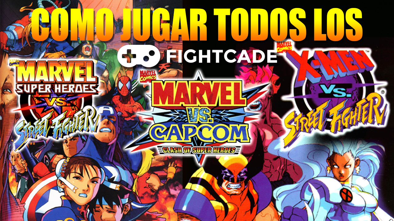 Cómo jugar Marvel vs Capcom, Marvel vs Street fighter y X-MEN vs Street fighter en FIGHTCADE